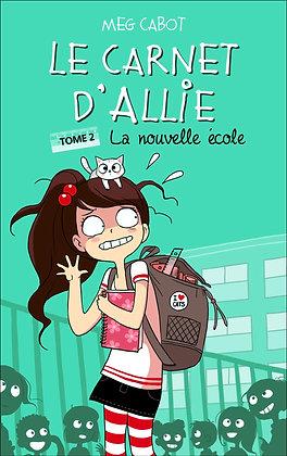 Le Carnet d'Allie - Tome 2 - La nouvelle école -  Meg Cabot - Hachette