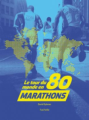 Tour Du Monde En 80 Marathons - David Dybman - Hachette Pratique