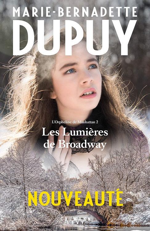 L'orpheline de Manhattan T2 Les lumières de Broadway - M B. Dupuy - Calmann-Lévy