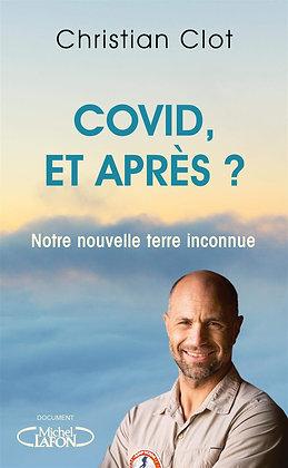 Covid, Et Après ? - Notre Nouvelle Terre Inconnue - Clot Christian -  M. Lafon