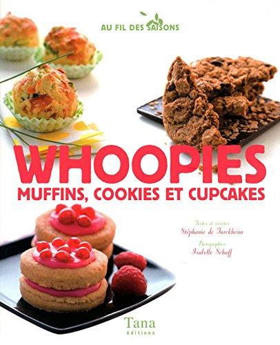 Whoopies - Muffins, Cookies Et Cupcakes - Stéphanie de Turckheim