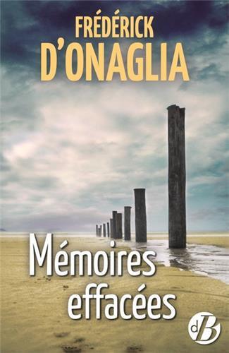 ** NOUVEAUTE**  Mémoires Effacées -  Frédérick D'Onaglia - Editions de Borée