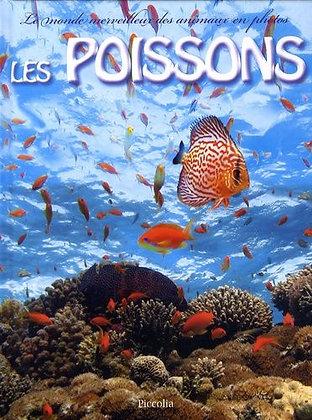 Le monde merveilleux des animaux en photos - Les Poissons - Piccolia - Livre