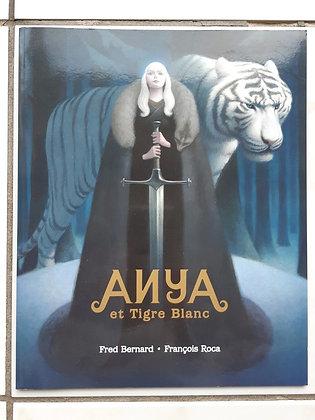 Anya et tigre blanc - Fred Bernard - Francois Roca - Ecole Des Max