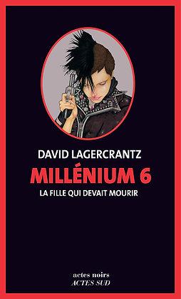 Millénium Tome 6 - La Fille Qui Devait Mourir - Lagercrantz David