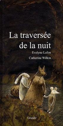 La Traversée De La Nuit - Lafon Evelyne - Ed Grandir