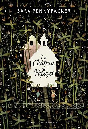 Le Château Des Papayes - Pennypacker Sara - Gallimard Jeunesse