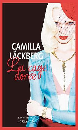 La cage dorée : La vengeance d'une femme est douce et impitoyable - Camilla Lack