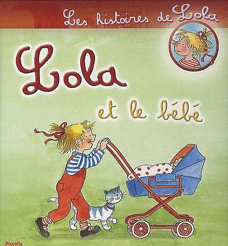 Les histoires de Lola - Lola et le bébé  - Piccolia - Livres enfant