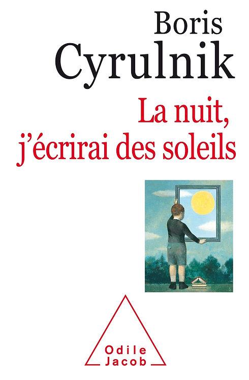 La Nuit, J'écrirai Des Soleils - Boris Cyrulnik - Ed Odile Jacob
