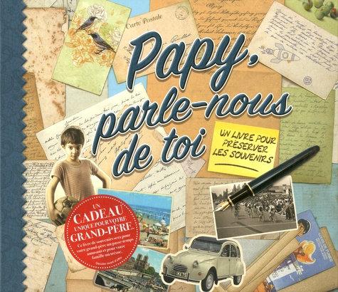 Papy, Parle-Nous De Toi - Un Livre Pour Préserver Les Souvenirs - Koprivova M.