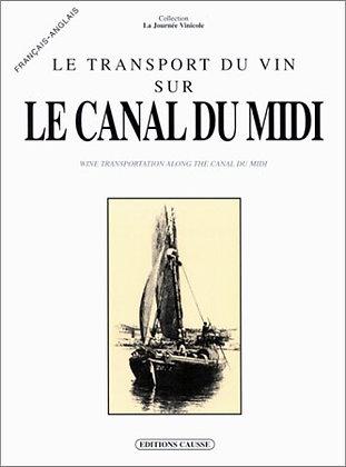 Le Transport Du Vin Sur Le Canal-Du-Midi - Florence Jaroniak - Causse Ed