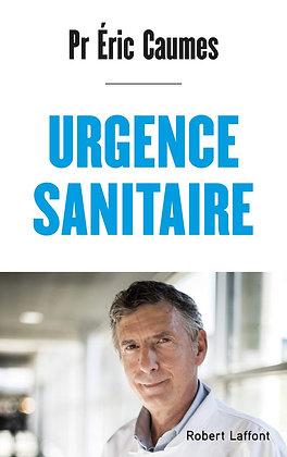 Urgence Sanitaire - Pr Eric Caumes - Ed Robert Laffont