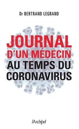 Journal D'un Médecin Au Temps Du Coronavirus - Legrand Bertrand
