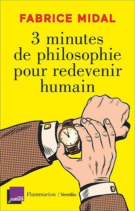 3 Minutes De Philosophie Pour Redevenir Humain - fabrice midal