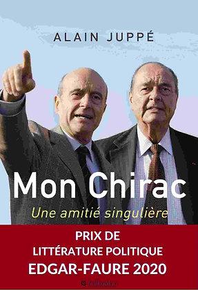 Mon Chirac - Une Amitié Singulière - Juppé Alain - Editions Tallandier