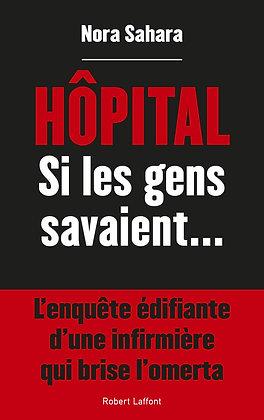 Hôpital - Si Les Gens Savaient - Sahara Nora - Robert Laffont