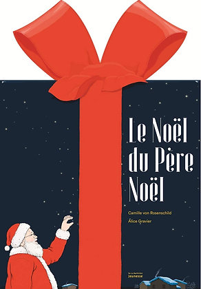 Le Noël Du Père Noël - Camille von Rosenschild - La Martinière
