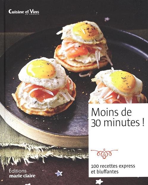 Moins De 30 Minutes ! - 100 Recettes Express Et Bluffantes - Marie Claire Ed.