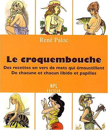 Le Croquembouche - Des Recettes En Vers De Mets Qui Émoustillent