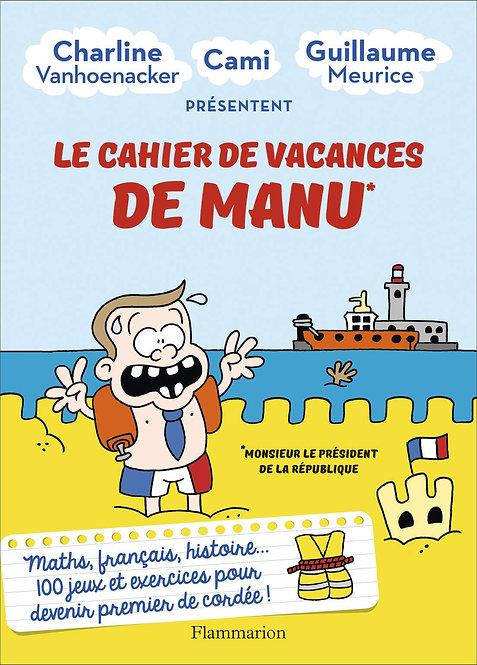 Le cahier de vacances de Manu - Meurice Guillaume - Flammarion