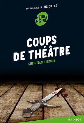 Coups de théâtre: Les enquêtes de Logicielle - Christian Grenier - Rageot