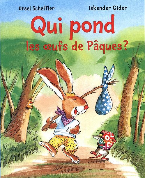 Qui Pond Les Oeufs De Pâques ? - Scheffler Ursel -