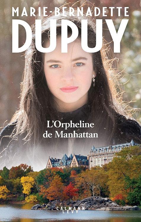 L'orpheline de Manhattan T1 - Marie-Bernadette Dupuy - Calmann-Lévy