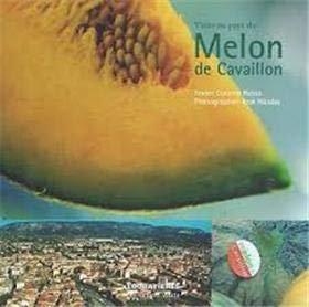 Livre - Visite au pays du melon de Cavaillon - Corinne Russo - Ed Loubatières