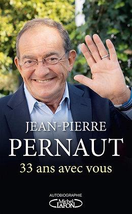 33 ans avec vous  - jean Pierre Pernaut - Michel Lafon