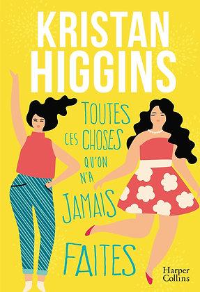 Toutes Ces Choses Qu'on N'a Jamais Faites,Higgins Kristan - Harpercollins France