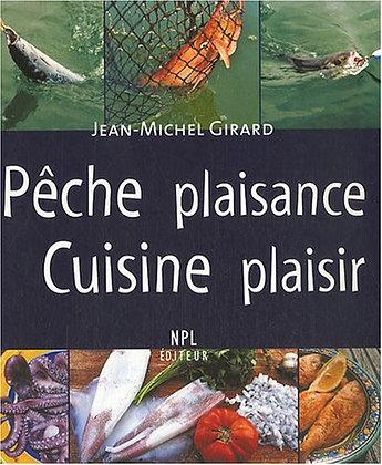 Pêche Plaisance, Cuisine Plaisir - Girard Jean-Michel - Nouvelles Presses du Lan