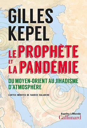 Le prophète et la pandémie: Du Moyen-Orient au jihadisme d'atmosphère - G. Kepel
