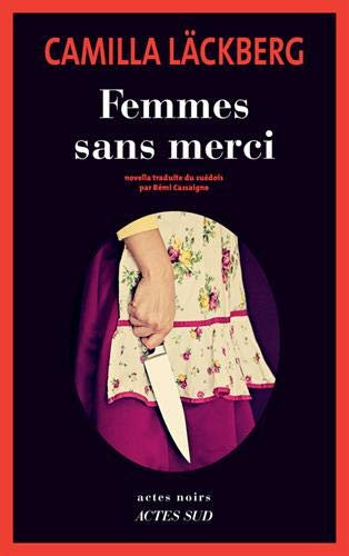 Femmes Sans Merci - Camilla Läckberg - Actes Sud Editions