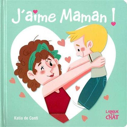 J'aime Maman ! Katia de Conti - Editeur : Langue au Chat (2 mai 2019)