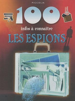 100 infos à connaître - Les espions -  Piccolia