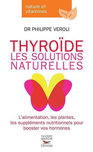 Thyroïde - Les Solutions Naturelles -Veroli Philippe -Thierry Souccar Editions