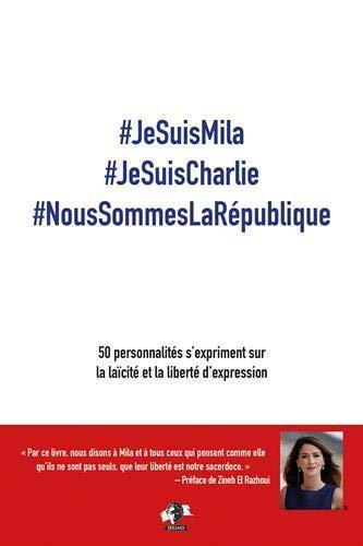 #Jesuismila #Jesuischarlie #Noussommeslarépublique -50 Personnalités S'expriment