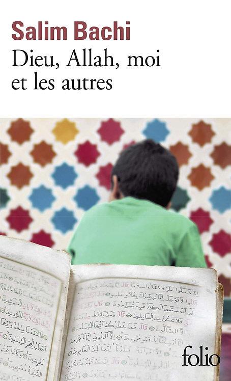 Livre Religions -Dieu, Allah, Moi Et Les Autres Salim Bachi  - Editions Folio