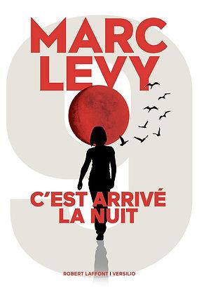 C'est arrivé la nuit - Marc Levy - Editions Robert Laffont