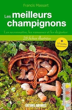 Les Meilleurs Champignons - Les Reconnaître, Les Ramasser Et Les Déguster