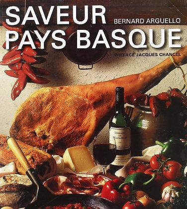 Saveurs Du Pays Basque - Jean-Louis Delpal - Editeur   Atlantica