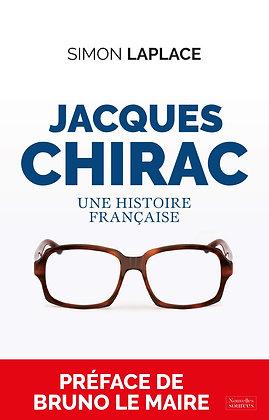 Jacques Chirac - Une Histoire Française - Laplace Simon