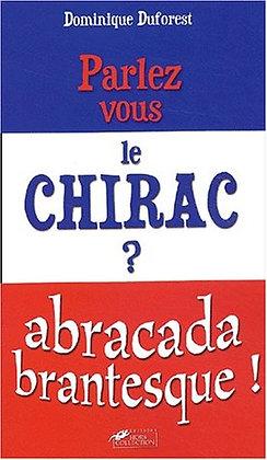 Parlez-vous Le Chirac ? Dominique Duforest - Presses De La Cité
