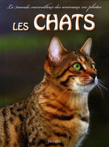 Le monde merveilleux photos - Les Chats - Piccolia
