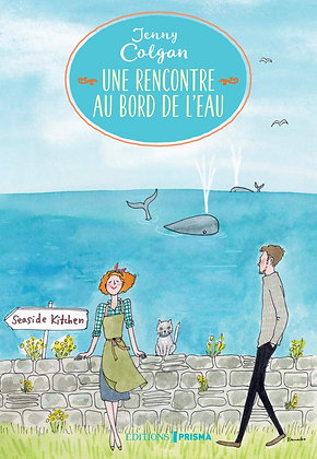 Une rencontre au bord de l'eau - Jenny Colgan - Editions Prisma