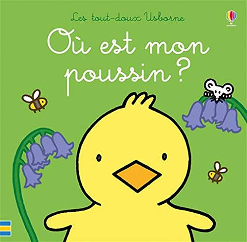 Où Est Mon Poussin ? - fiona watt - Editions Usborne