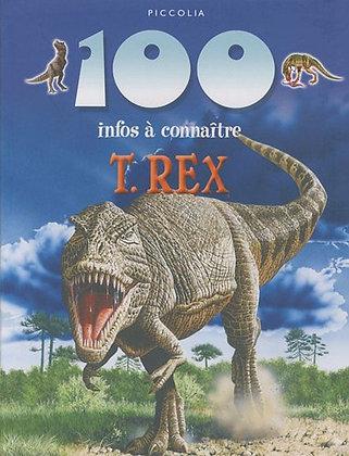 100 infos à connaître - T.rex -  Steve Parker - Piccolia