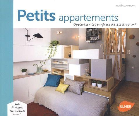 Petits Appartements - Optimiser Les Surfaces De 12 À 40 M2- Zamboni Agnès- Ulmer