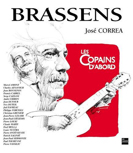 Brassens - Les Copains D'abord - José Correa - La Lauze Editions